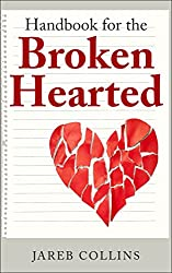 Handbook for the Broken Hearted: 7 Hurts and How to Heal Them