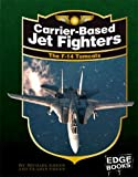 Carrier-Based Jet Fighters, Michael Green and Gladys Green, 142961322X