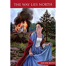 Way Lies North, The (Loyalist Trilogy Book 1)