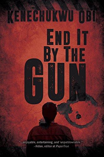 End it By the Gun by [Obi, Kenechukwu]