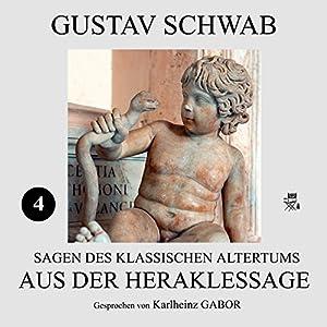 Aus der Heraklessage (Sagen des klassischen Altertums 4) Hörbuch