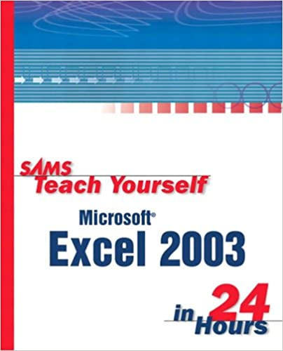 Read online Sams Teach Yourself Excel 2003 in 24 Hours PDF, azw (Kindle), ePub