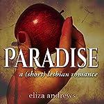 Paradise: A Short Lesbian Romance | Eliza Andrews