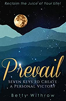 Prevail: Seven Keys to Create a Personal Victory by [Withrow, Betty]