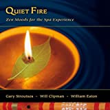 Quiet Fire: Zen Moods for the Spa Experience