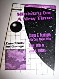 Ministry for a New Time : Case Study for Change, Fenhagen, James C., 1566991560
