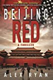 Beijing Red: A Thriller (A Nick Foley Thriller)