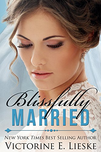 Blissfully Married The Married Series Book 4 Kindle Edition By
