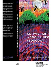 Activist Art in Social Justice Pedagogy: Engaging Students in Glocal Issues through the Arts