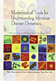 Mathematical Tools for Understanding Infectious Disease Dynamics: