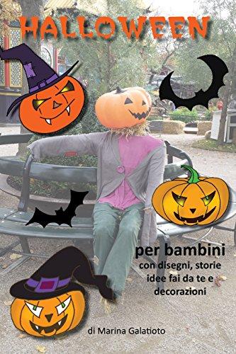 La storia di Halloween per bambini: disegni, ricette, giochi, idee fai da te, decorazioni (Italian Edition) (Halloween Da Colorare Per Bambini)
