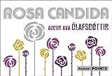 BY Ava Olafsdottir, Audur ( Author ) [ ROSA CANDIDA (NARRATIVA (PUNTO DE LECTURA)) (SPANISH) - ] May-2013 [ Paperback ]