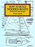 : How to Build Wooden Boats: With 16 Small-Boat Designs (Dover Woodworking)