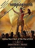 NIIBAAKHOM DVD, Ojibwe Warrior Chief of The War of 1812, (Indigenous People Project)