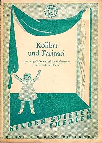 Kolibri Und Farinari Drei Lustige Spiele Voll Seltsamer Abenteuer
