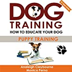 Dog Training: How to Educate Your Dog | Analeigh Claybourne,Monica Perna