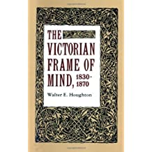 The Victorian Frame of Mind, 1830-1870 (Yale Paperbound, Y-99) by Walter E. Houghton (1963-09-10)