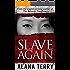 Slave Again