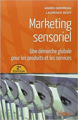 Marketing sensoriel : Une démarche globale pour les produits et les services pdf