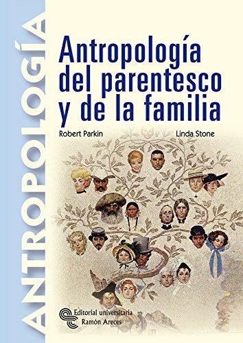 Antropología del parentesco y de la familia (Manuales) Tapa blanda – 10 sep 2016 Robert Parkin Linda Stone Celia Montolío 8480047127