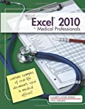 Microsoft Excel 2010 for Medical Professionals (Illustrated (Course Technology)), Elizabeth Reding, Lynn Wermers, 0538748451