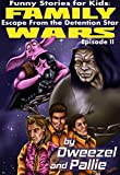 Funny Stories for Kids: Family Wars Episode II: Escape from the Detention Star: Star Wars Parody, Kid's Books, Books For Kids, Children, Sci-fi, Parody Books, Teen Books, Fiction Books for Teens