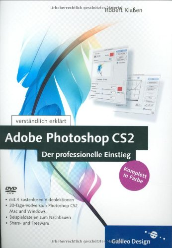 Adobe Photoshop CS2 – Der professionelle Einstieg: Komplett in Farbe (Galileo Design)