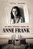 Os Sete Últimos Meses de Anne Frank - 8579308453