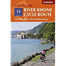 Cycling the River Rhone Cycle Route: From the Alps to the Mediterranean