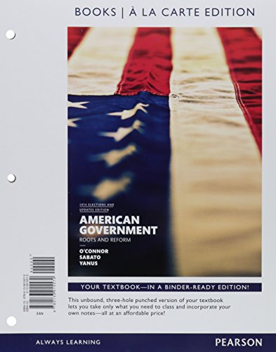 American Government, 2014 Elections and Updates Edition, Books A La Carte Edition (12th Edition) (American Government Roots And Reform 12th Edition)