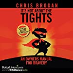 It's Not About the Tights | Chris Brogan