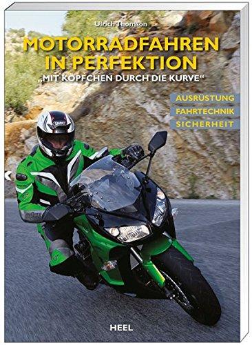 Motorradfahren in Perfektion: