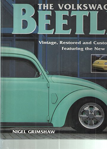 The Volkswagen Beetle: Vintage, restored and customized (Beetle Volkswagen Vintage)