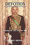 Devotion: The Memoirs of Mehrdad Pahlbod: Serving the Last Shah of Iran