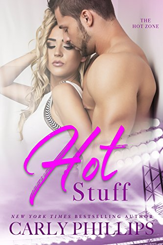 Hot Stuff (Hot Zone Book 1) by [Phillips, Carly]