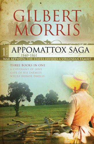 The Appomattox Saga Omnibus 1: Three Books in One by [Morris, Gilbert]