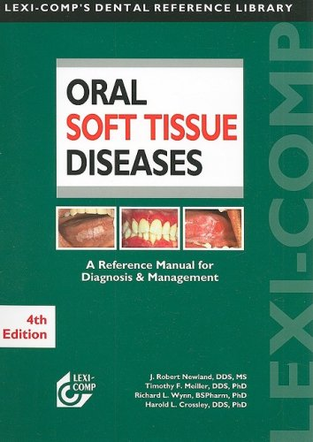 Lexi-Comp's Oral Soft Tissue Diseases Manual: A Reference Manual for Diagnosis and Management (Lexi-Comp's Dental Refere