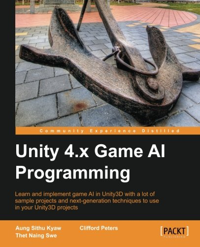 Unity 4.x Game AI Programming by Aung Sithu Kyaw , Clifford Peters , Thet Naing Swe, Publisher : Packt Publishing
