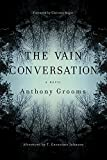 img - for The Vain Conversation: A Novel (Story River Books) book / textbook / text book