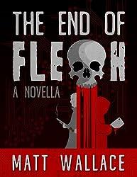 The End of Flesh: A Novella
