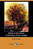 Babes in the Wood, B. m. Croker and B. M. Croker, 140997183X