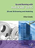 img - for Up and Running with AutoCAD 2015: 2D and 3D Drawing and Modeling Paperback   August 14, 2014 book / textbook / text book