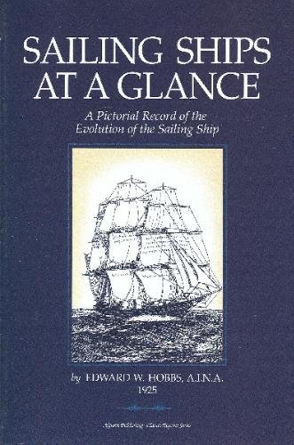 Sailing Ships at a Glance: A Pictorial Record of the Evolution of the Sailing Ship