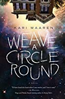 Weave a Circle Round: A Novel Kindle Edition by Kari Maaren (Author)