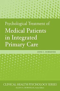 Psychological Treatment of Medical Patients in Integrated Primary Care (Clinical Health Psychology)