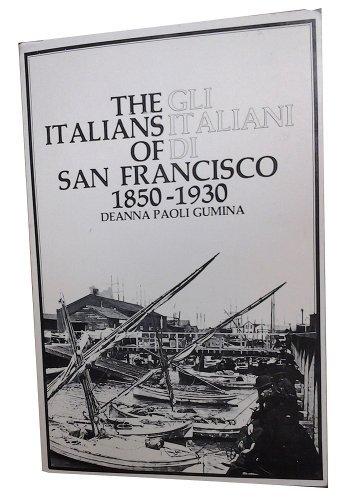 The Italians of San Francisco 1850-1930 by Deanna Paoli Gumina (1978-06-30)