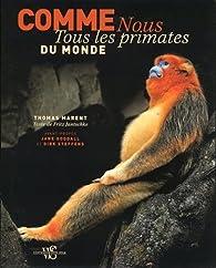 Comme nous - Tous les primates du monde par Thomas Marent