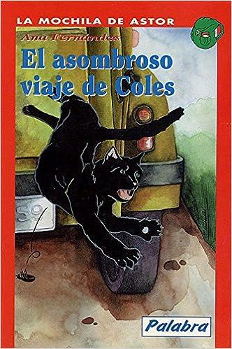 El asombroso viaje de Coles (La mochila de Astor, Band 9): 9788482392318: Amazon.com: Books