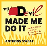The Devil Made Me Do It: And Five Other Lies That Satan Tries To Trap Us With