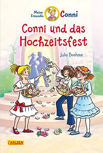 Conni-Erzählbände 11: Conni und das Hochzeitsfest (farbig illustriert)